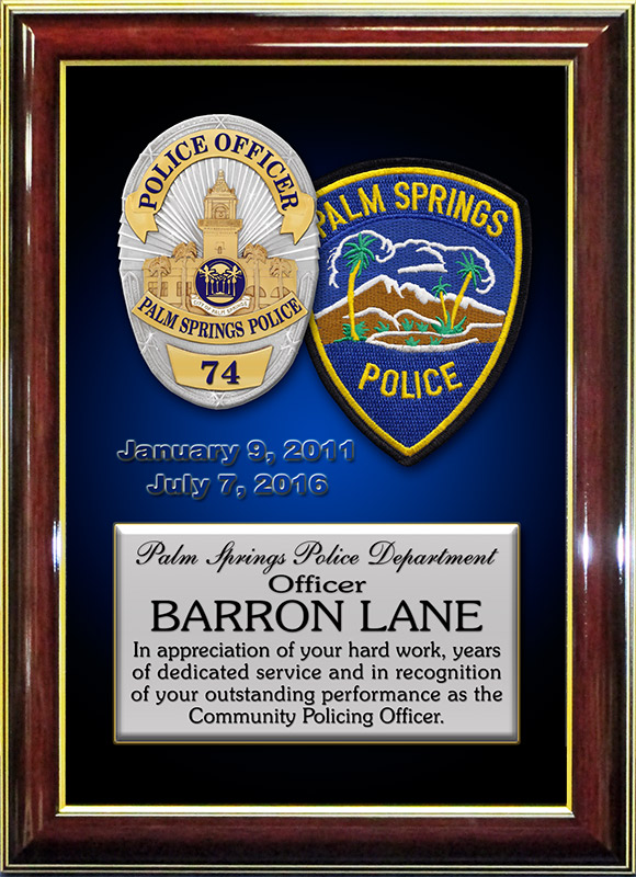Recognition Plaque for Barron Lane,           Palm Springs PD from Badge Frame