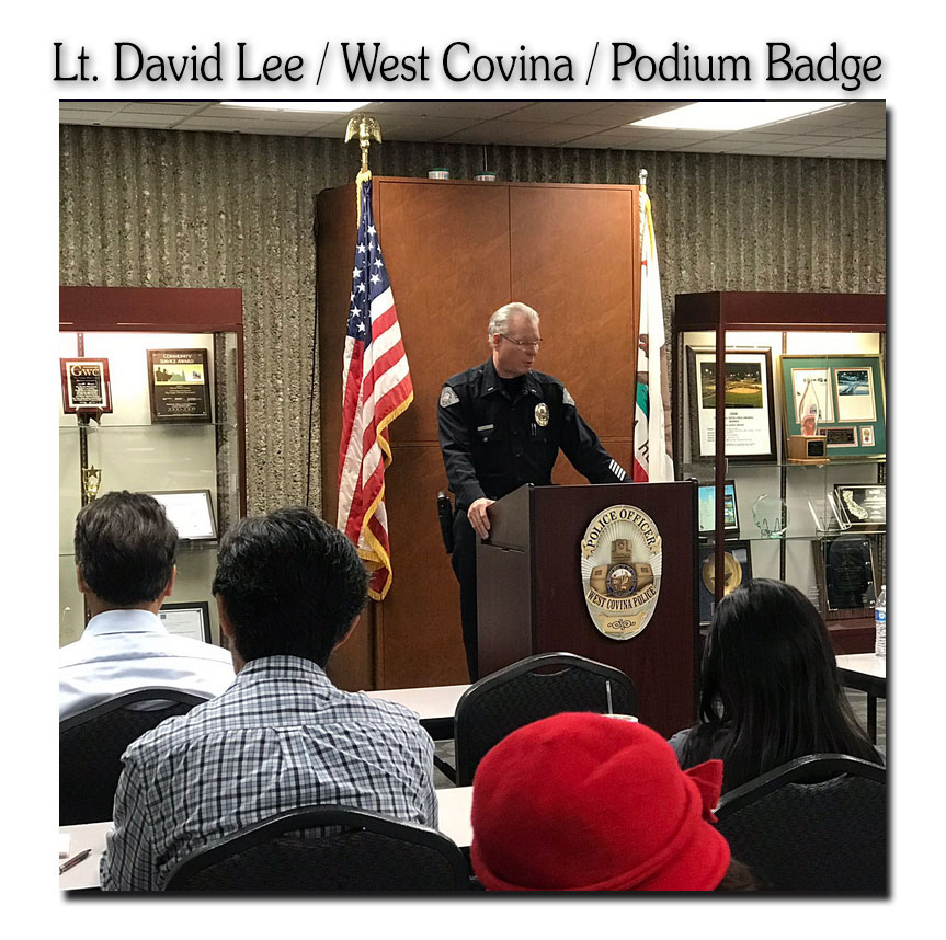 Podium Badge from Badge Frame for West Covina PD - Lt. David Lee at podium