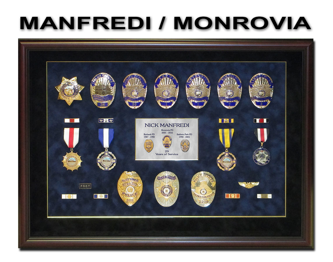 Manfredi - Monrovia PD             Retirement Presentation from Badge Frame