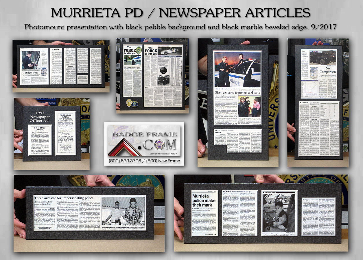 Murrieta PD -  Newspaper Articles photomounted with black marble edge from Badge Frame