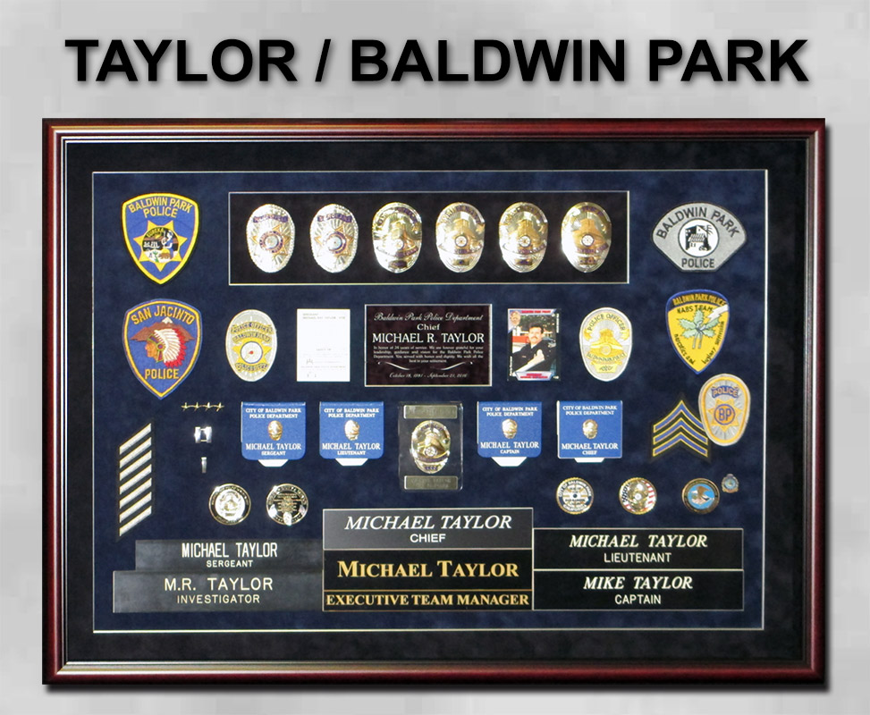 Taylor - Baldwin Park PD             Reirement Presentation Shadowbox from Badge Frame